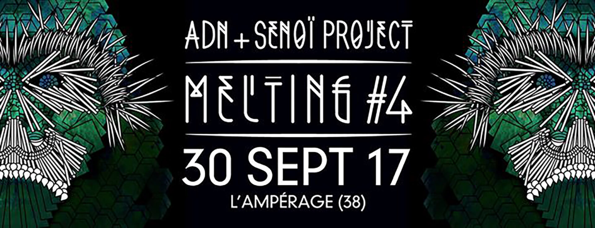 ►[EVENTS] MELTING #4 – ADN vs SENOÏ PROJECT – SAMEDI 30 SEPTEMBRE 2017