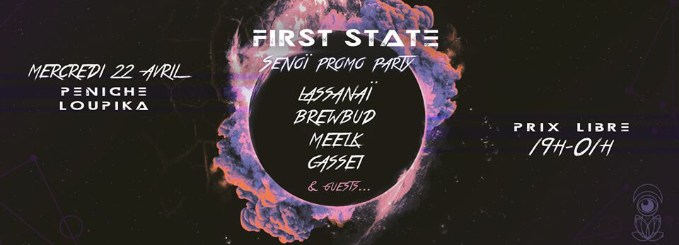 ► FIRST STATE – SENOÏ PROMO PARTY MERCREDI 22 AVRIL – LYON (69)
