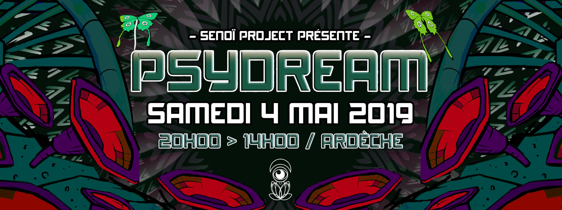 ► PSYDREAM – PSYCHEDELIC INDOOR PARTY SAMEDI 4 MAI 2019 – SAINT VICTOR (07)