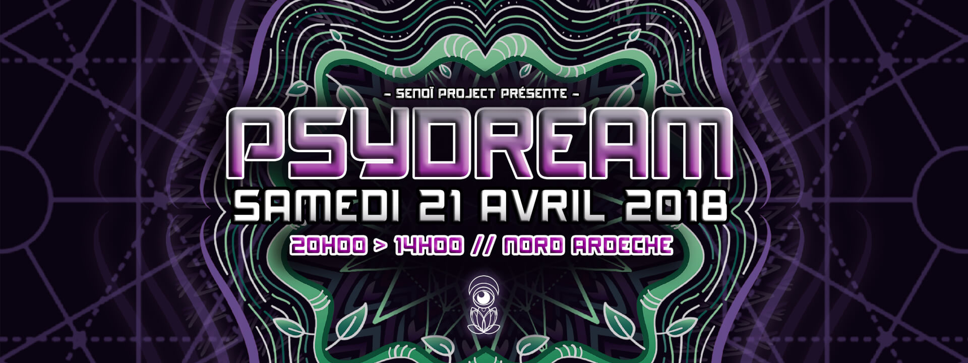 ► PSYDREAM – PSYCHEDELIC INDOOR PARTY SAMEDI 21 AVRIL 2018 – SAINT VICTOR (07)