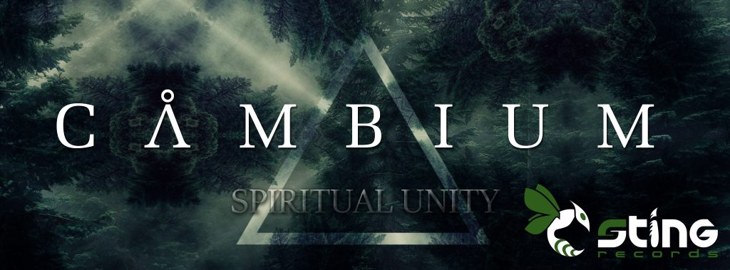 NEW EP – SPIRITUAL UNITY BY CAMBIUM – STING RECORDS